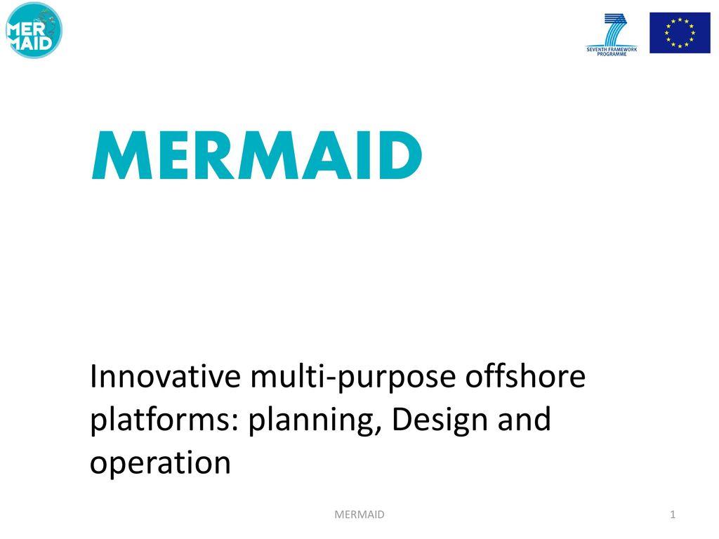 MERMAID Innovative multi-purpose offshore platforms