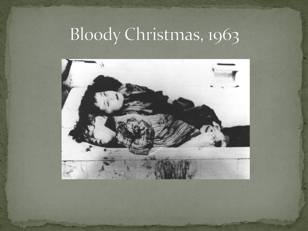 Bloody Christmas 1963.Athens December Ppt Download
