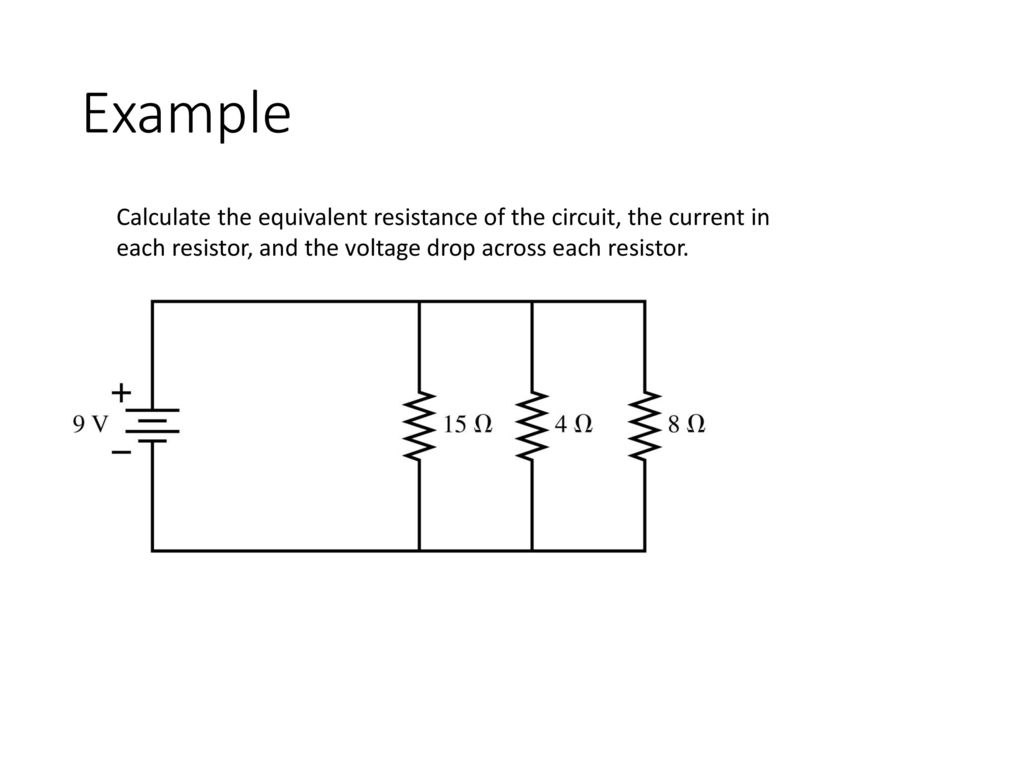 Circuits Ap Physics Ppt Download Parallel Circuit Voltage Drop Calculator 20 Example Calculate The Equivalent Resistance Of Current In Each Resistor And Across