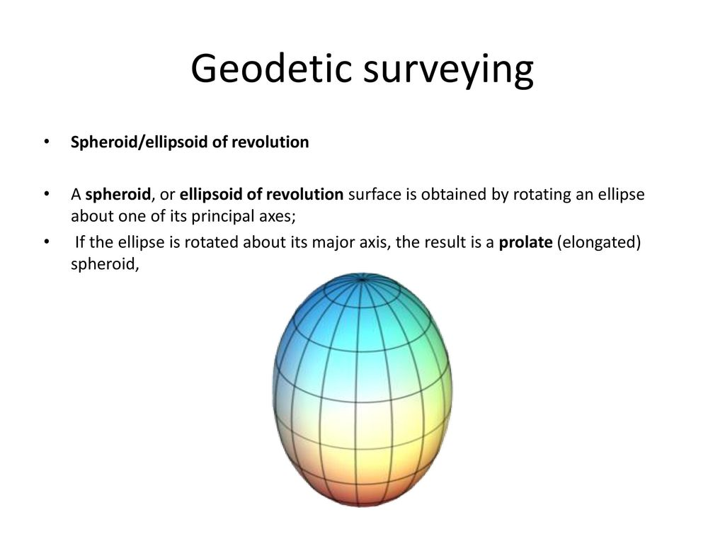 Geodetic Surveying These Are Surveys That Done At A Large Scale