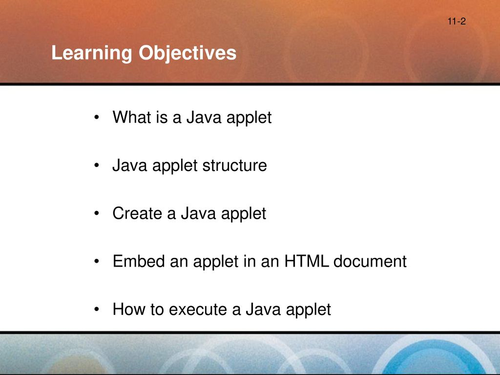 Learning Objectives What is a Java applet Java applet structure
