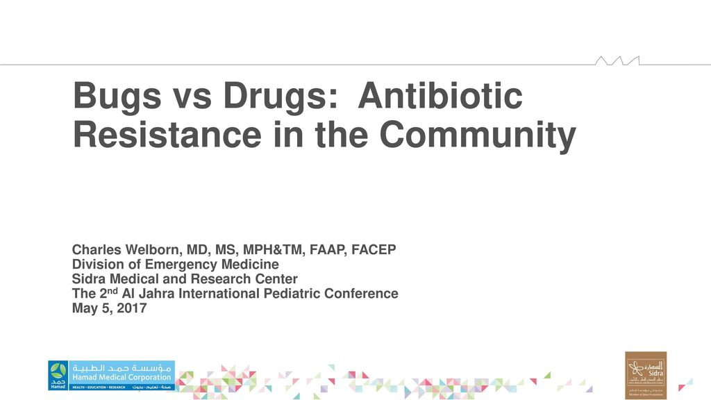 Bugs vs Drugs: Antibiotic Resistance in the Community