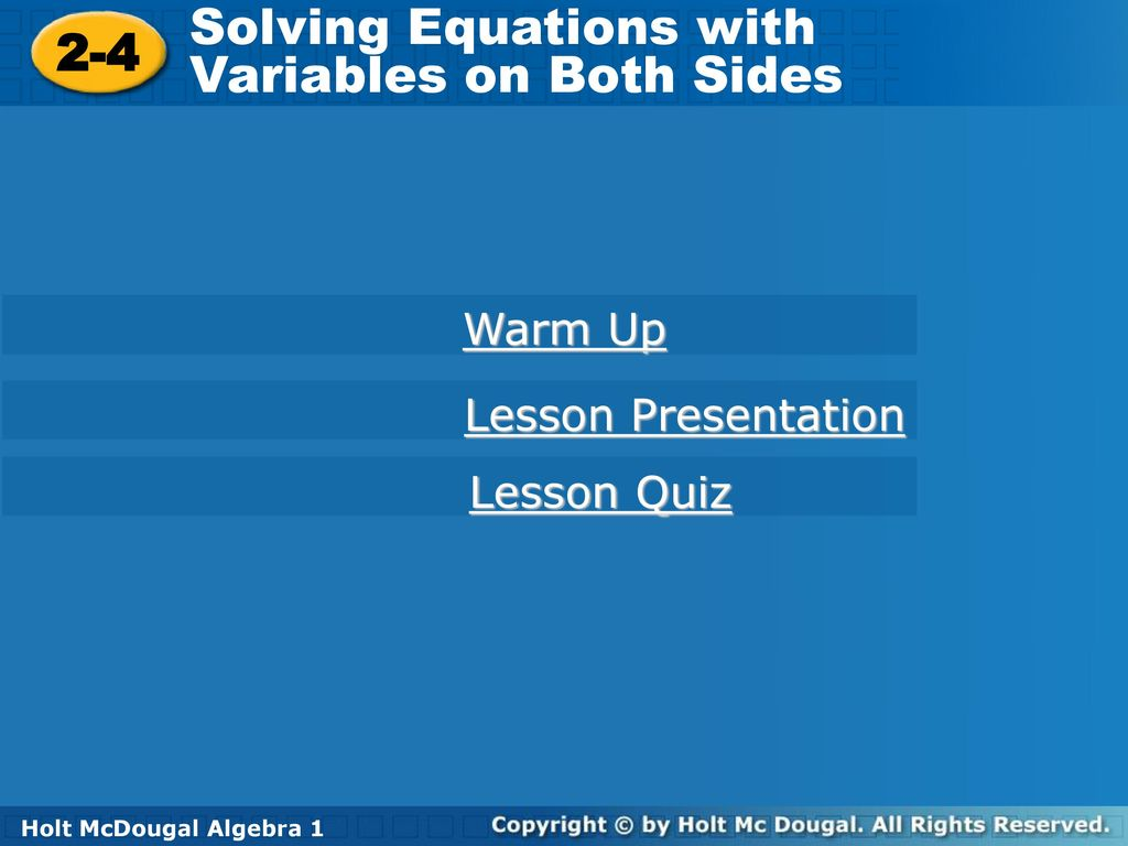 Solving Equations with Variables on Both Sides 2-4