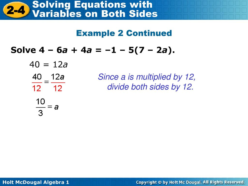 Example 2 Continued Solve 4 – 6a + 4a = –1 – 5(7 – 2a).