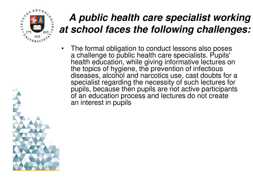 Public health care specialist have to: theoretical knowledge
