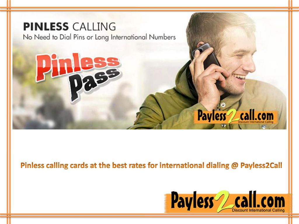 Pinless calling cards at the best rates for international