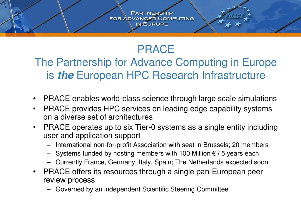 PRACE The Partnership for Advance Computing in Europe is the European HPC Research  Infrastructure d72f93e1e3