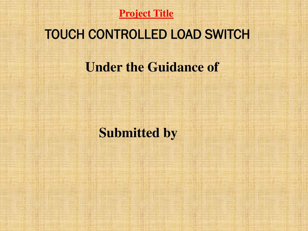 Touch Controlled Load Switch Ppt Download Sensor Based On Monostable Mode Of 555 Timer