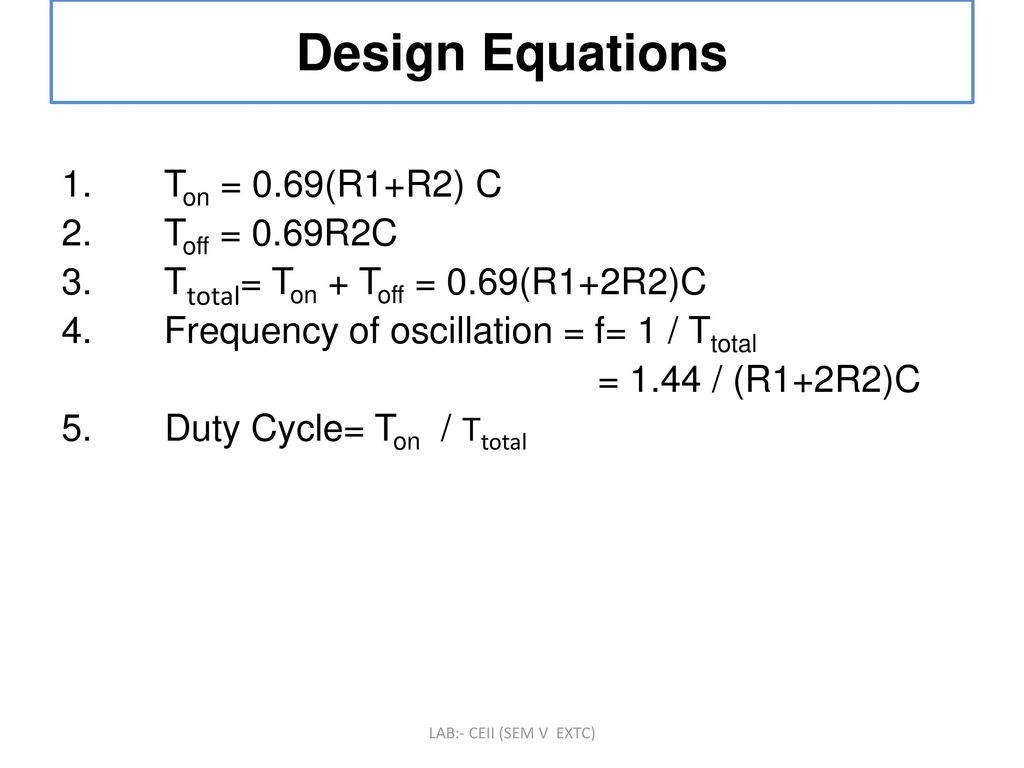 To Design And Implement Astable Multivibrator Circuit Using Ic Ppt Oscillator 555 50 Duty Cycle Schematic Diagram 11 Equations