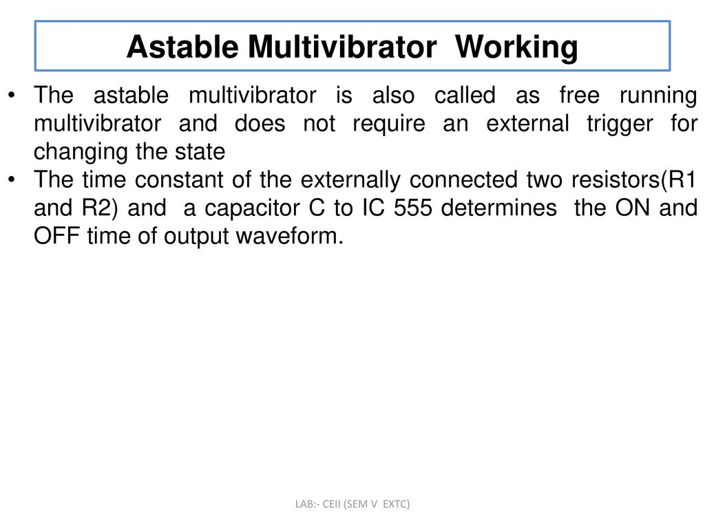 To Design And Implement Astable Multivibrator Circuit Using Ic Ppt Experiment 15 The With 555 8 Working