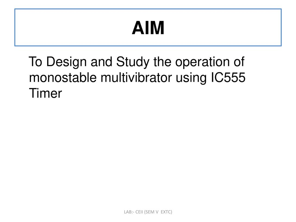 To Design And Implement Monostable Multivibrator Circuit Using Ic How Build Flip Flop Aim Study The Operation Of Ic555 Timer