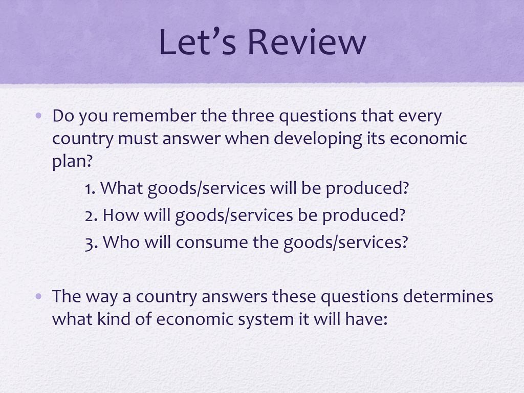 Let S Review Do You Remember The Three Questions That Every Country Must Answer When Developing Its