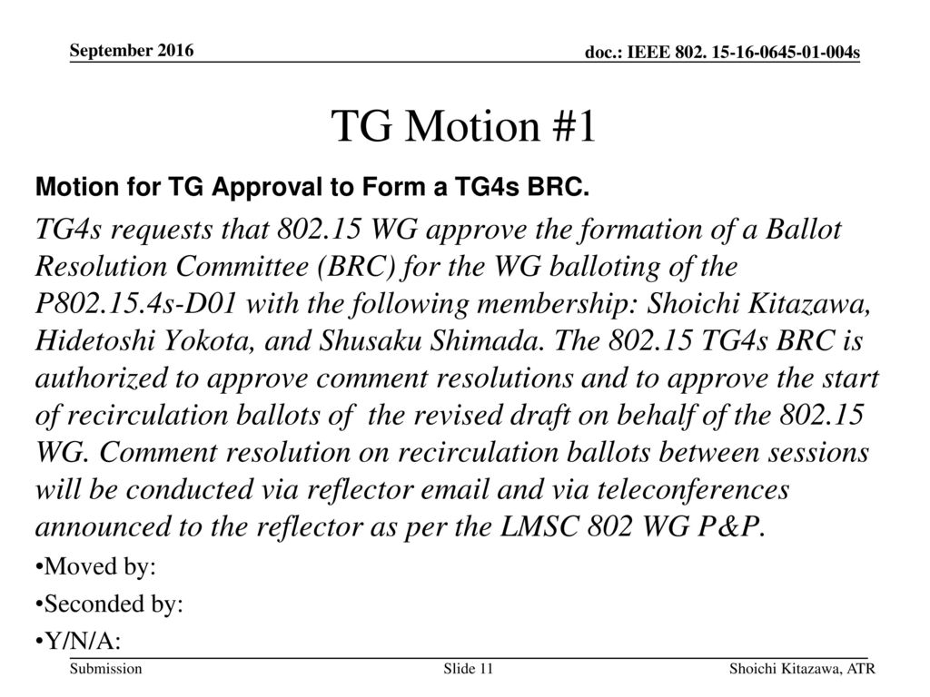 September 2016 TG Motion #1. Motion for TG Approval to Form a TG4s BRC.