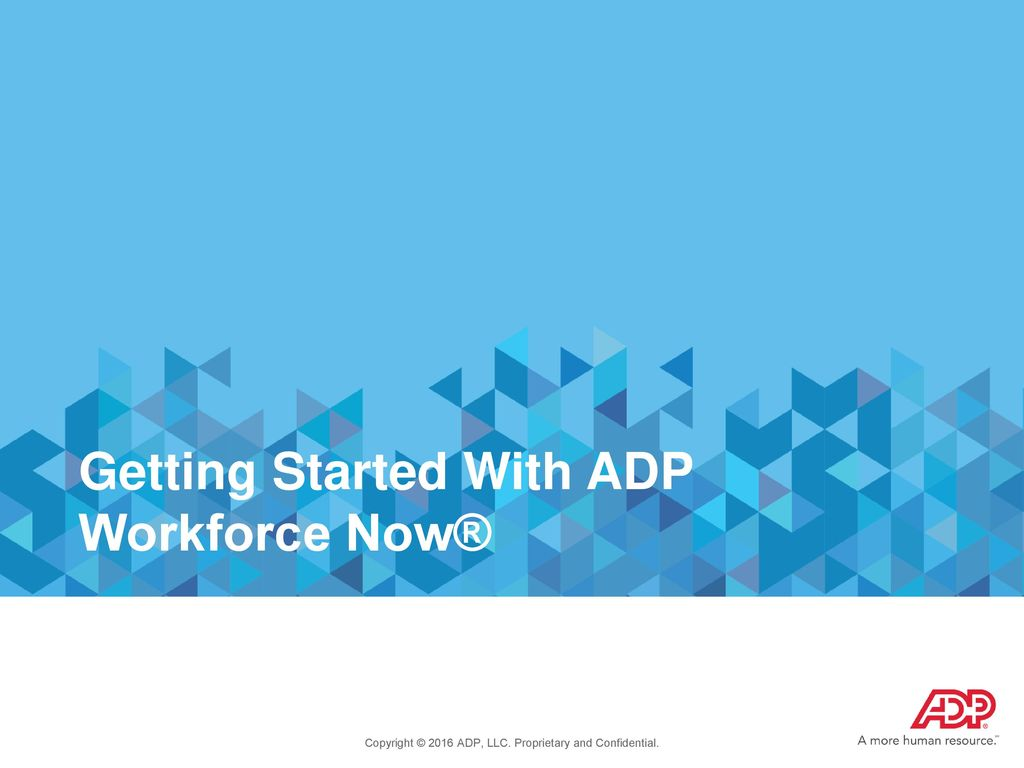 getting started with adp workforce now ppt download