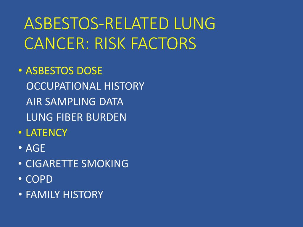 DETERMINING RISK FOR ASBESTOS-RELATED MALIGNANCY: LUNG