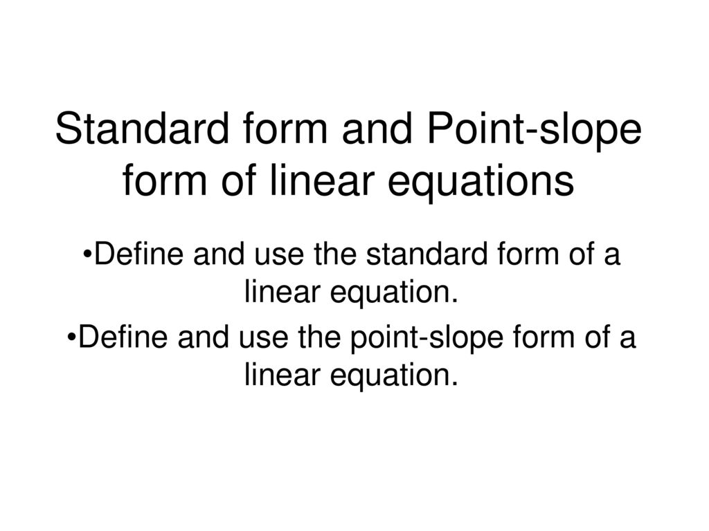 Standard Form And Point Slope Form Of Linear Equations Ppt Download