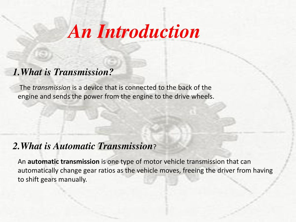 What Is Transmission >> 2 Speed Automatic Gear Box Ppt Download