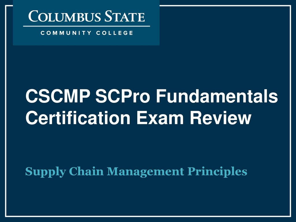 Cscmp Scpro Fundamentals Certification Exam Review Ppt Download