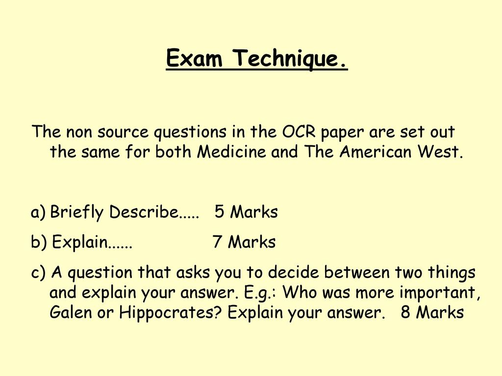Exam Technique  The non source questions in the OCR paper are set