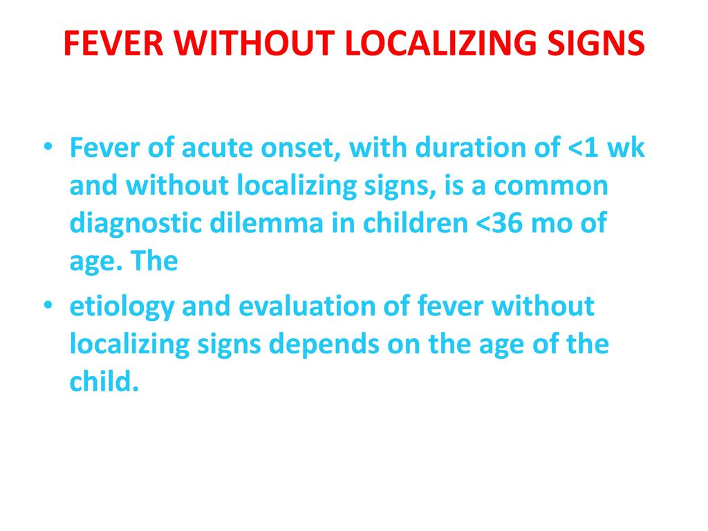 FEVER WITHOUT LOCALIZING SIGNS - ppt download