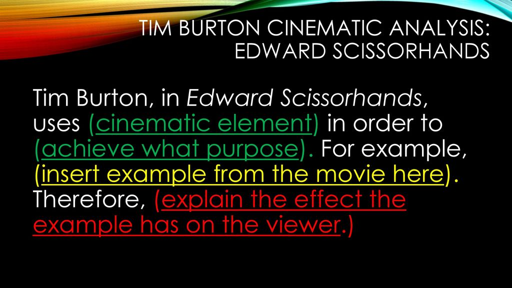 Healthy Eating Essays Tim Burton In Edward Scissorhands Uses Cinematic Element In Order To  Achieve What Purpose For Example Insert Example From The Movie Here High School Essays Examples also Examples Thesis Statements Essays Tim Burton Analytical Essay  Ppt Download Get Assignment Help