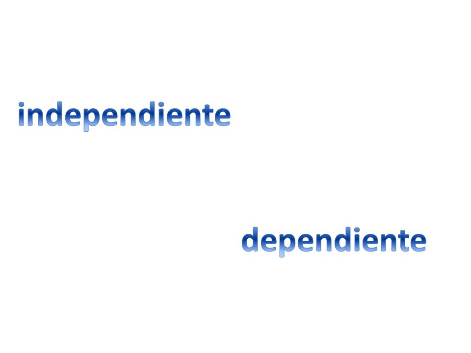 independiente dependiente