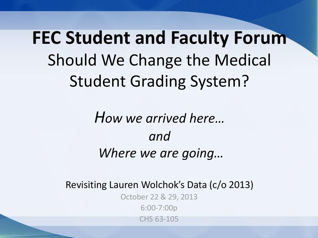 FEC Student and Faculty Forum Should We Change the Medical Student