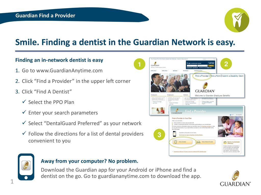 Smile  Finding a dentist in the Guardian Network is easy  - ppt download