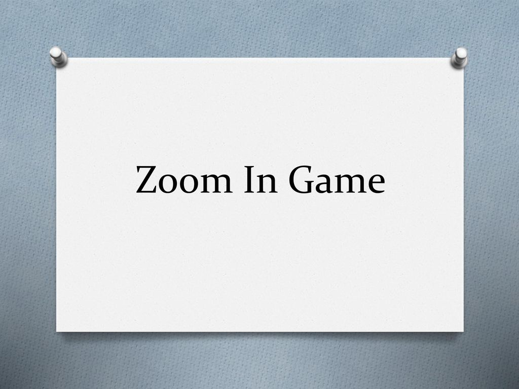 Zoom In Game