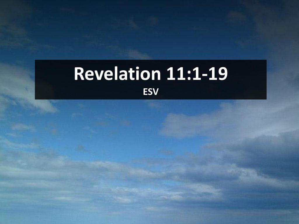 Revelation 11:1-19 ESV Scripture  - ppt download