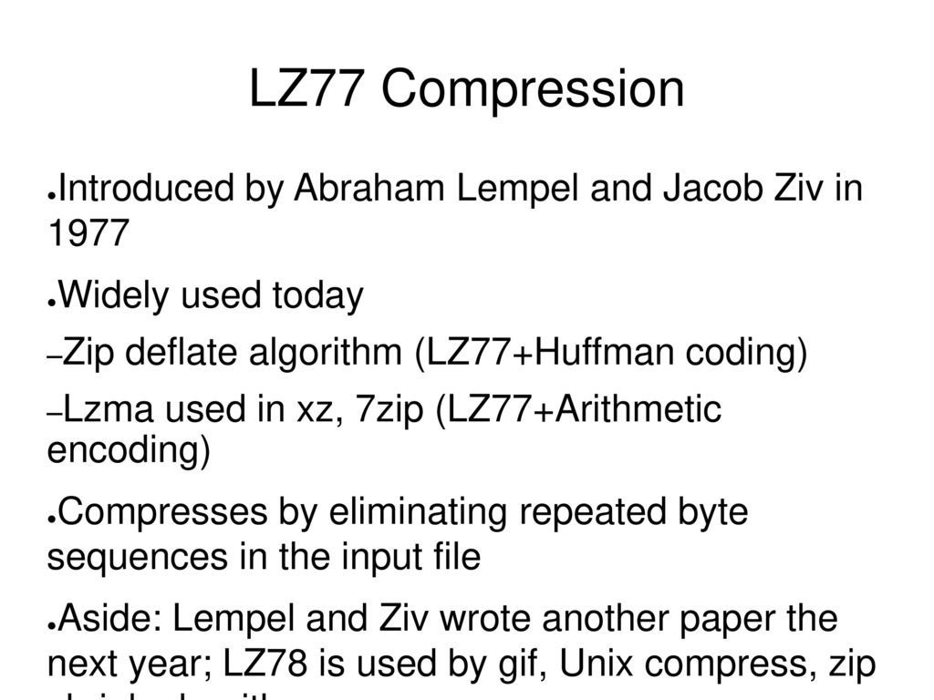 LZ77 Compression Introduced by Abraham Lempel and Jacob Ziv