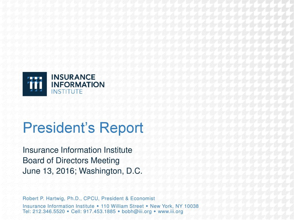 President S Report Insurance Information Institute Ppt Download