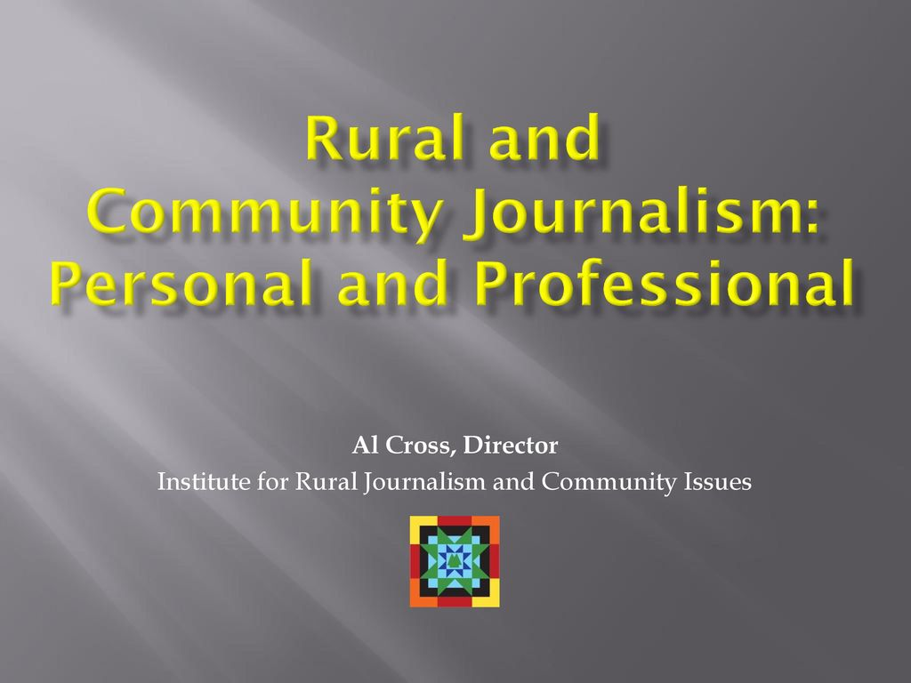 Rural and community journalism personal and professional ppt download rural and community journalism personal and professional ccuart Image collections
