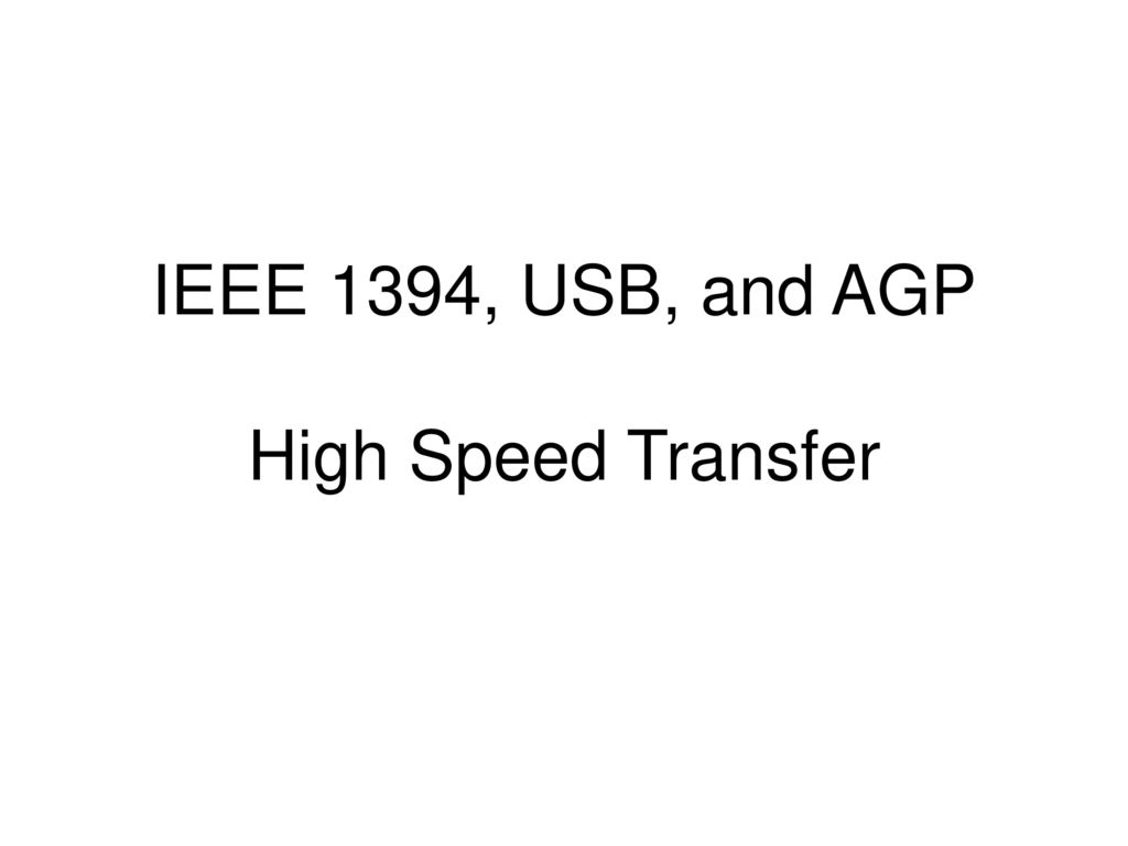Ieee 1394 Usb And Agp High Speed Transfer Ppt Download Wiring Diagram 1