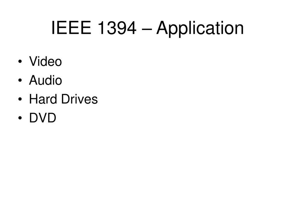 Ieee 1394 Usb And Agp High Speed Transfer Ppt Download Wiring Diagram 9 Application Video Audio Hard Drives Dvd