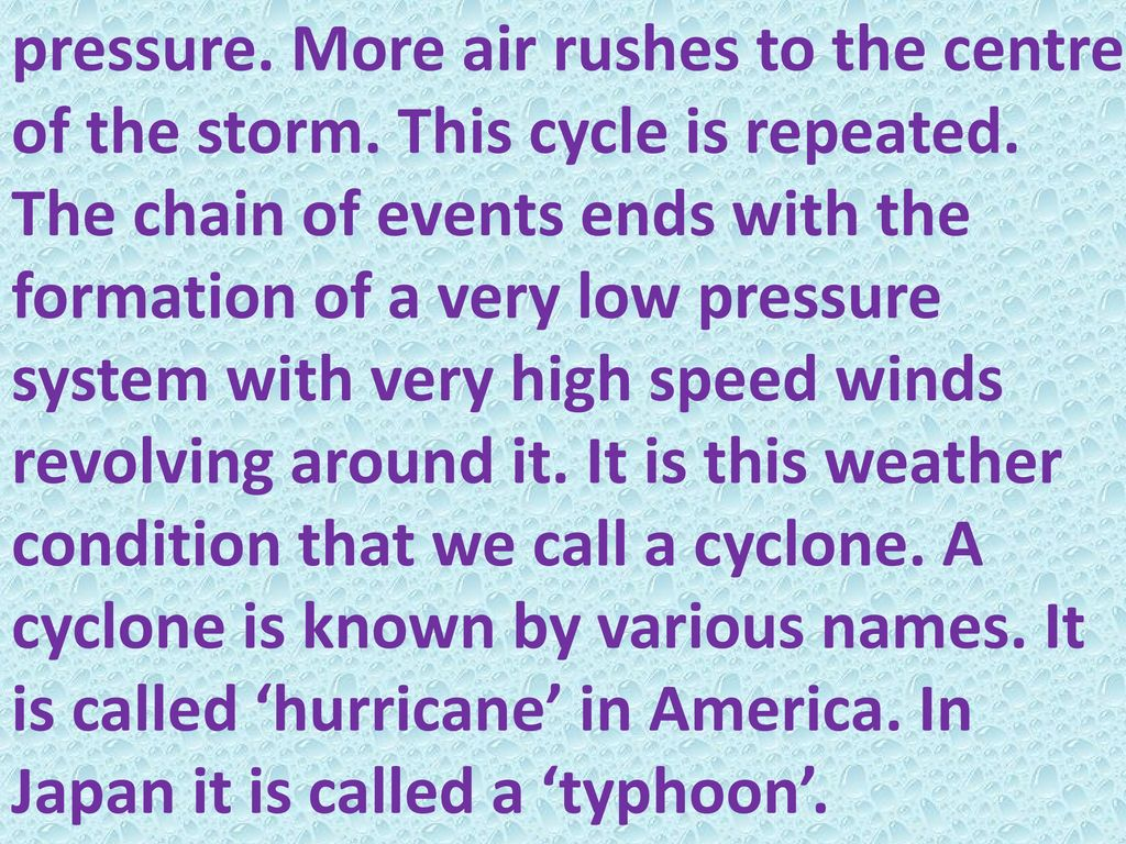 pressure. More air rushes to the centre of the storm