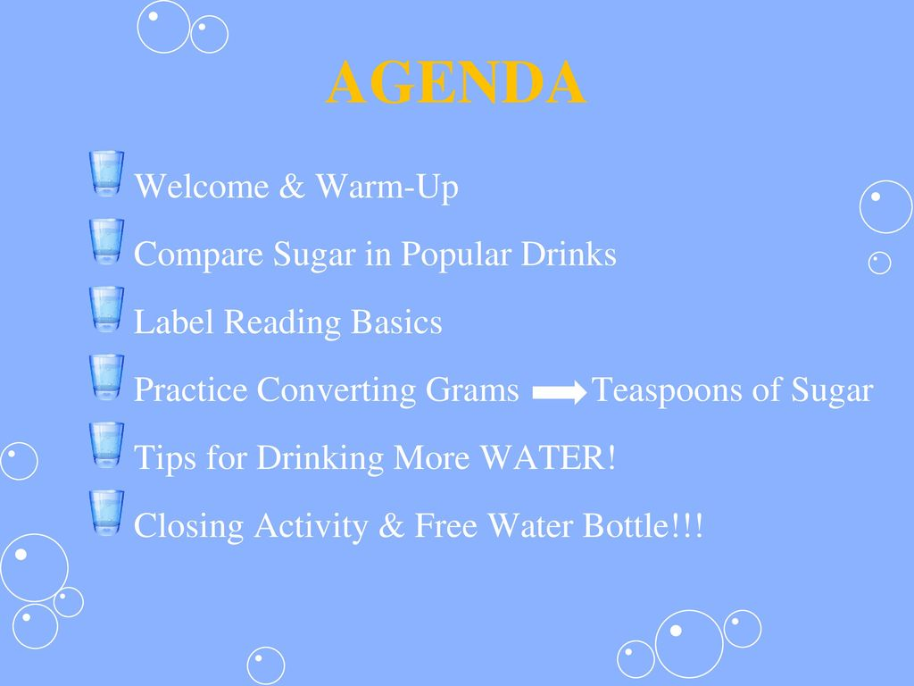 AGENDA Welcome & Warm-Up Compare Sugar in Popular Drinks