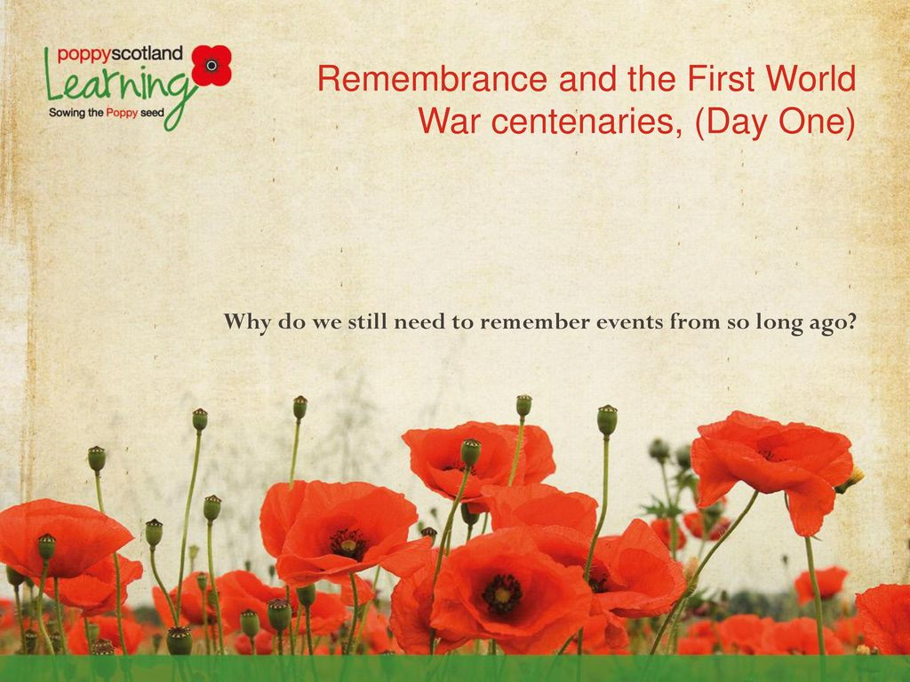 Remembrance And The First World War Centenaries Day One Ppt