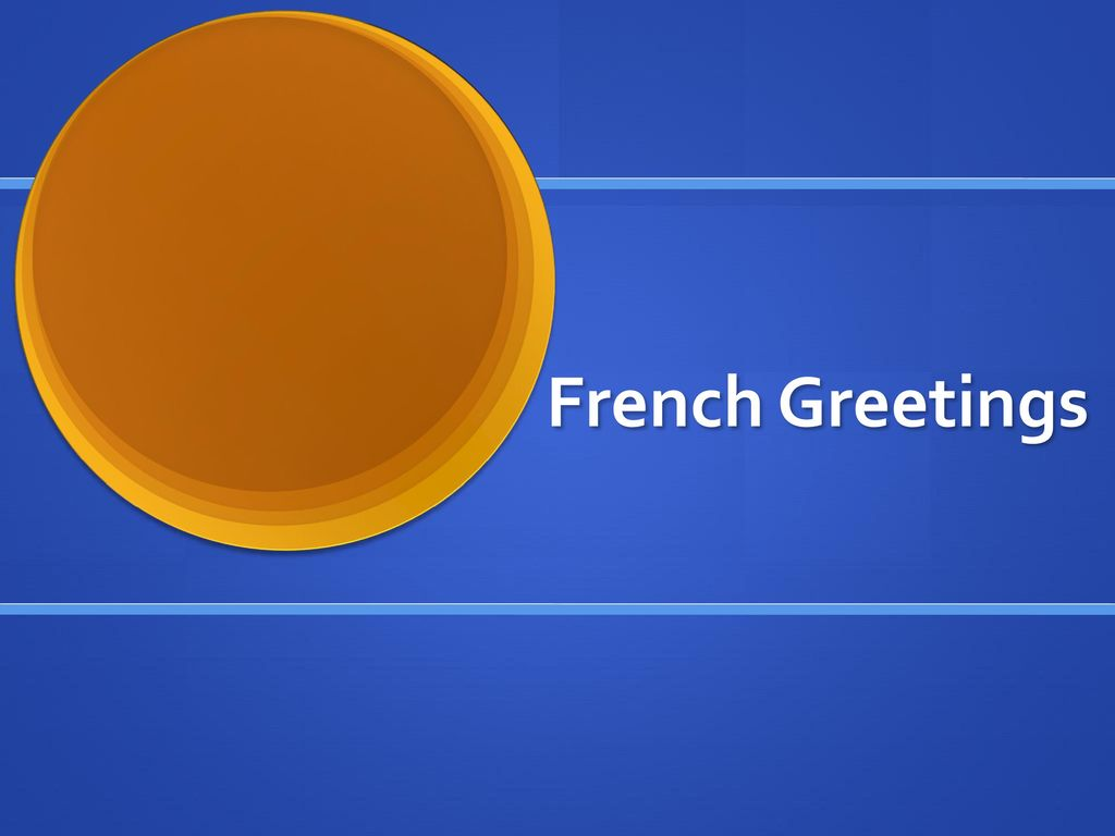 French Greetings Ppt Download