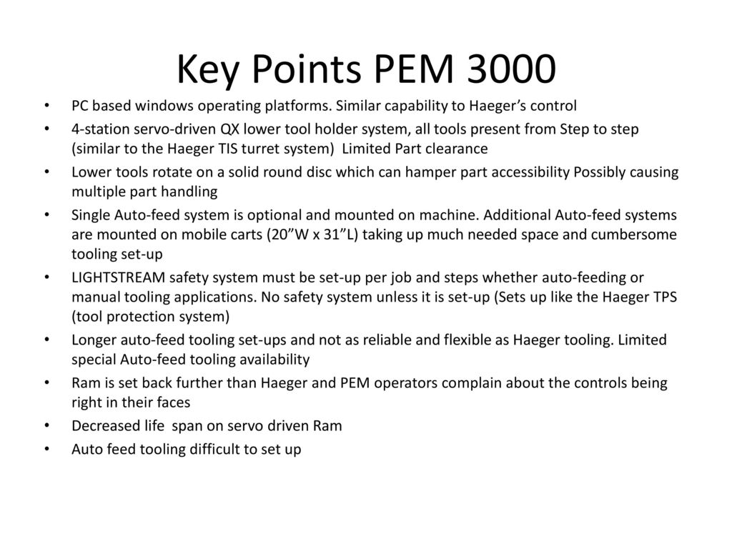 Key Points PEM 3000 PC based windows operating platforms. Similar  capability to Haeger's control.