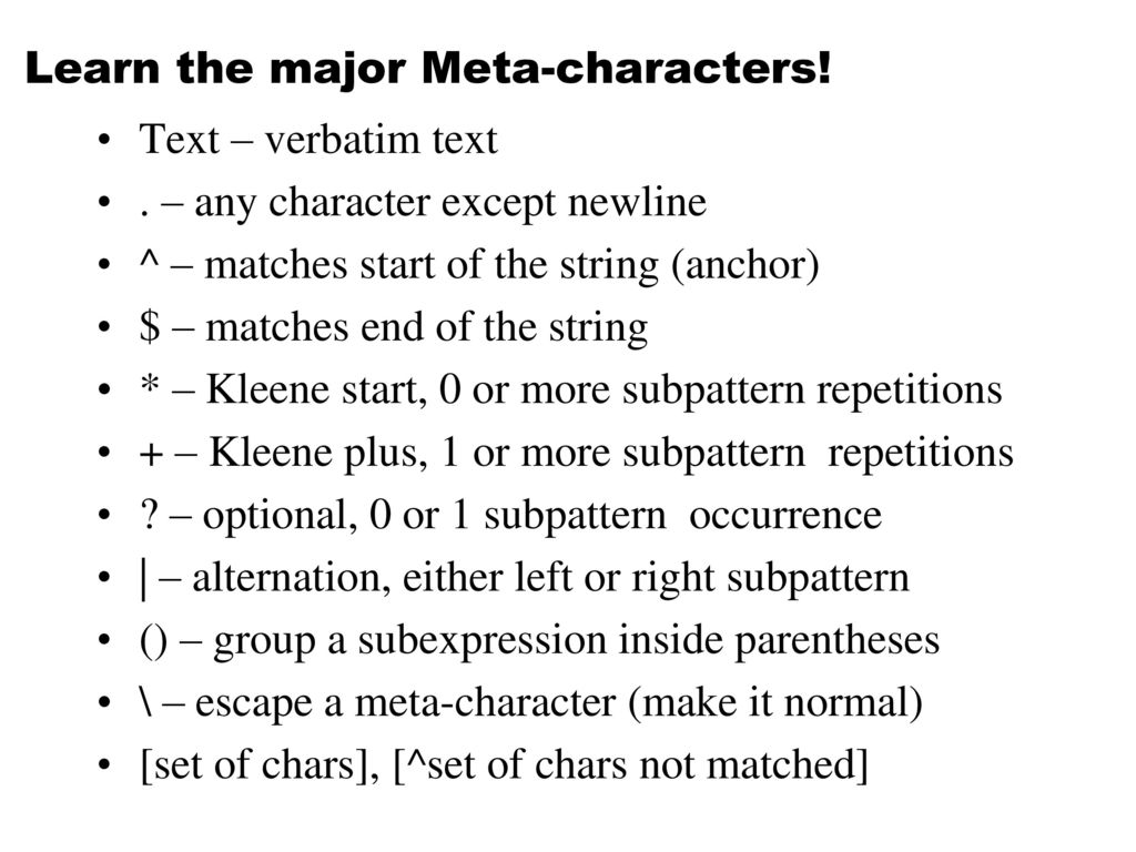 Learn the major Meta-characters!