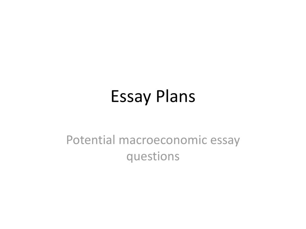 Essays Examples English Potential Macroeconomic Essay Questions Reflective Essay On High School also Compare And Contrast Essay About High School And College Potential Macroeconomic Essay Questions  Ppt Download High School Essay Examples