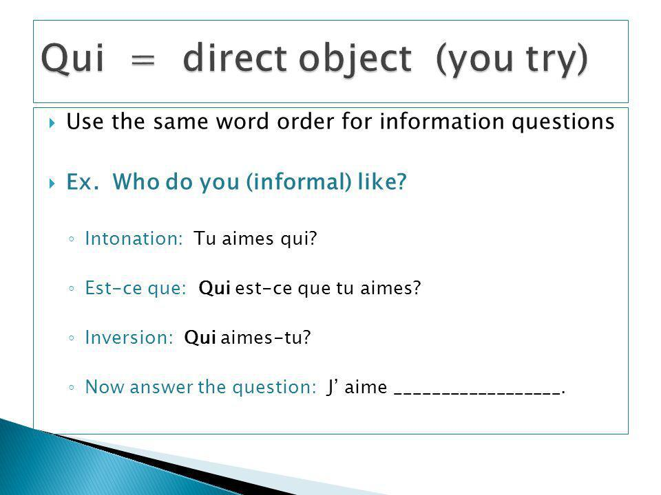Qui = direct object (you try)
