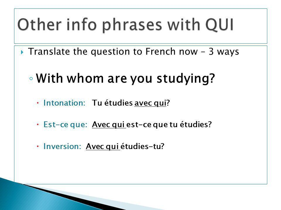 Other info phrases with QUI