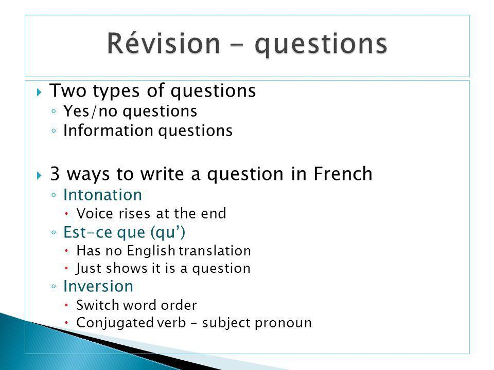 Révision - questions Two types of questions