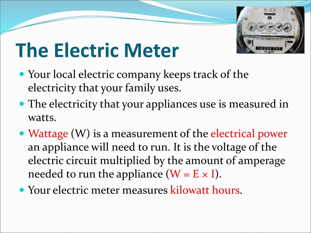 Chapter 8 Electricity To Electronics Ppt Download Measurements In Electric Circuits The Meter Your Local Company Keeps Track Of That Family Uses