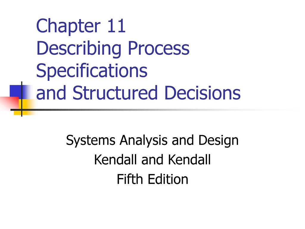 Chapter 11 Describing Process Specifications And Structured Decisions Ppt Download