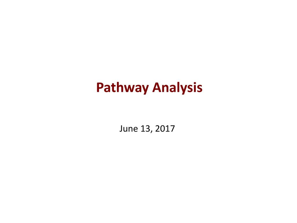 Pathway Analysis June 13, ppt download