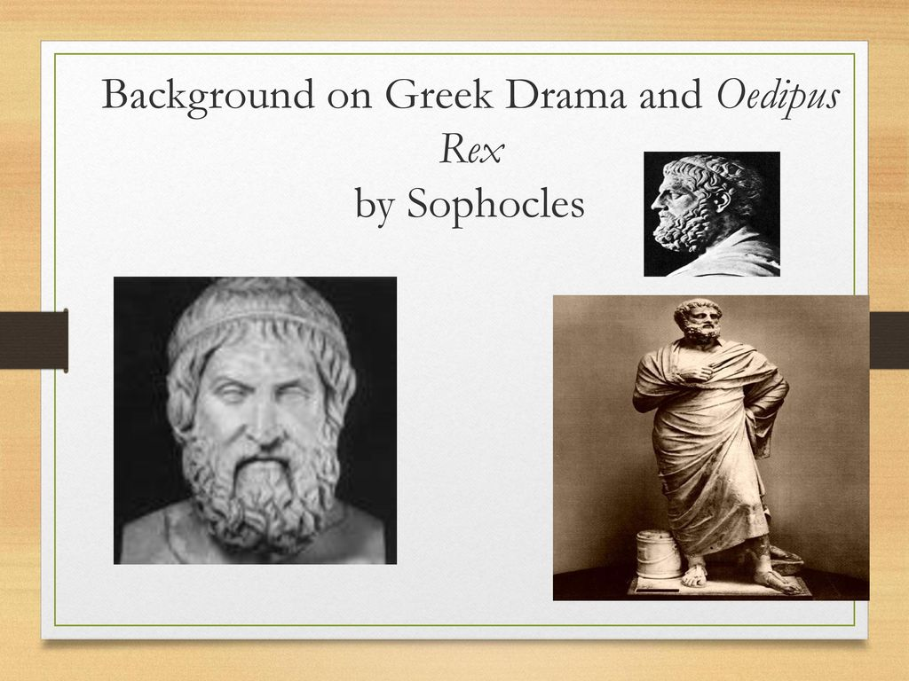 greek tragedy and oedipus rex Oedipus rex is a play about king oedipus, written by the ancient greek playwright sophocles in the 400s bc, during the height of the athenian empire it's a play about fate, and whether people can escape their fate.