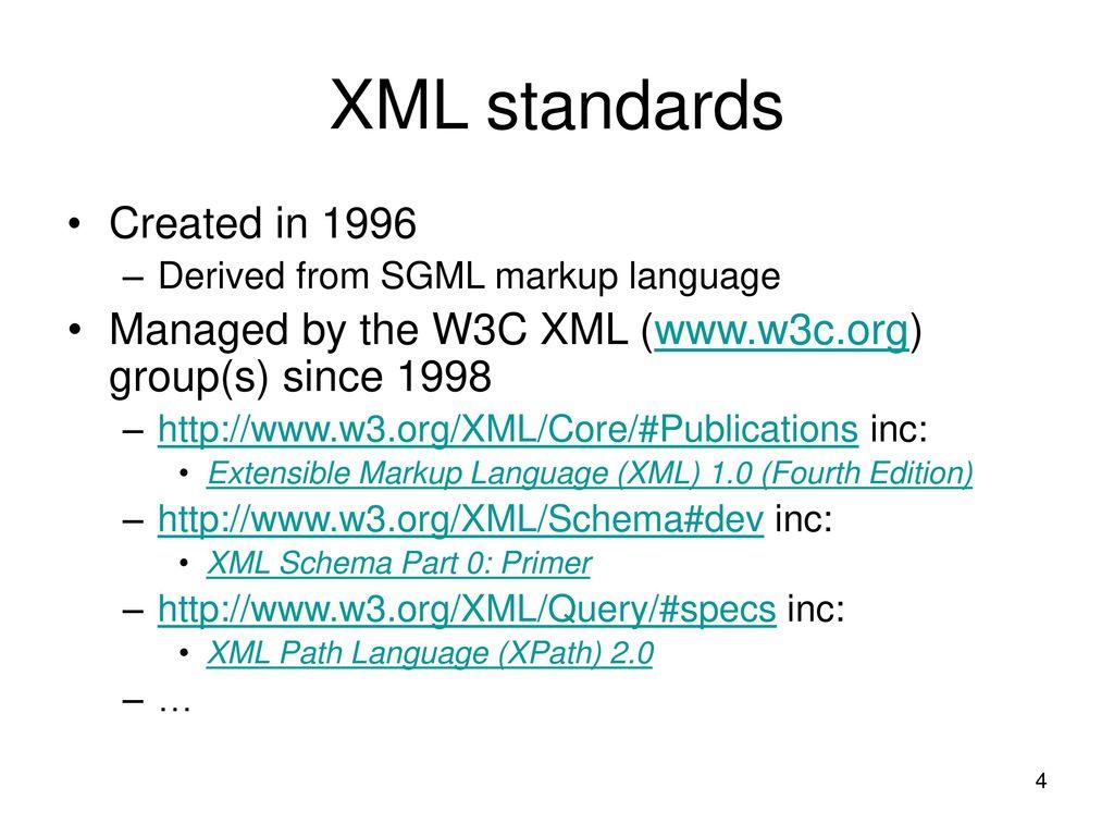 4 XML standards ...